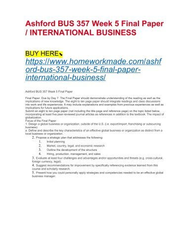 Ashford BUS 357 Week 5 Final Paper : INTERNATIONAL BUSINESS