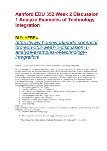 Ashford EDU 352 Week 2 Discussion 1 Analyze Examples of Technology Integration