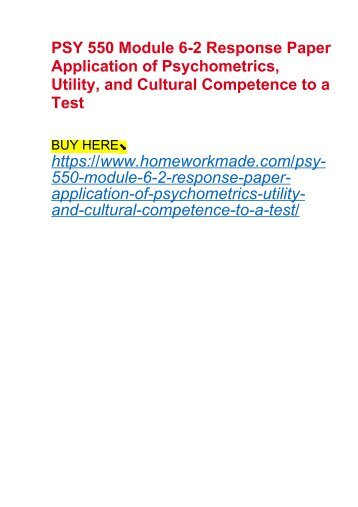 PSY 550 Module 6-2 Response Paper Application of Psychometrics, Utility, and Cultural Competence to a Test