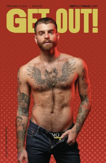 Get Out! GAY Magazine – Issue 355 – February 21, 2018