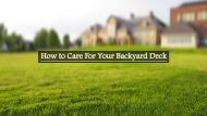 How to Care For Your Backyard Deck
