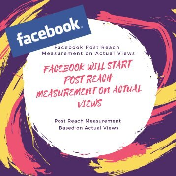 FACEBOOK WILL START POST REACH MEASUREMENT ON ACTUAL VIEWS