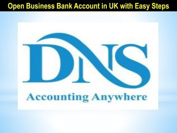 Open Business Bank Account in UK with Easy Steps