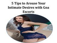 5 Tips to Arouse Your Intimate Desires with Goa Escorts