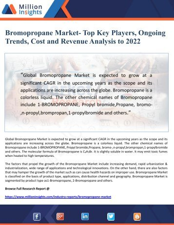 Bromopropane Market- Top Key Players, Ongoing Trends, Cost and Revenue Analysis to 2022