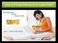 Call 1-888-909-0535 to Fix QuickBooks Error Code 3180