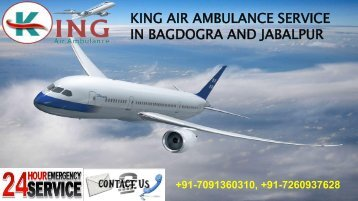king air ambulance service in Bagdogra and Jabalpur