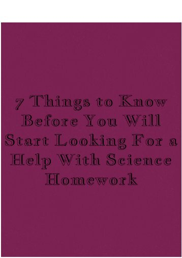 7 Things to Know Before You Will Start Looking for a Help With Science Homework