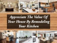 Appreciate The Value Of Your House By Remodeling Your Kitchen
