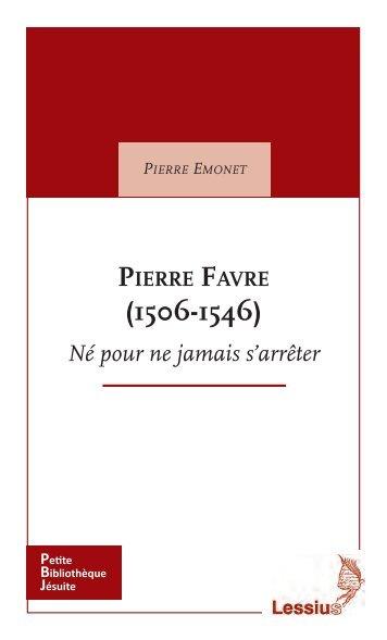 Pierre Favre (1506-1546). Né pour ne jamais s'arrêter
