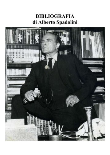 BIBLIOGRAFIA di Alberto Spadolini