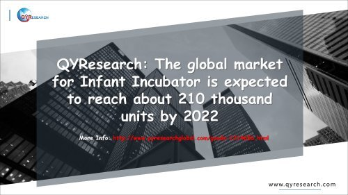 QYResearch: The global market for Infant Incubator is expected to reach about 210 thousand units by 2022