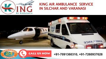 king air ambulance service in Silchar and Varanasi
