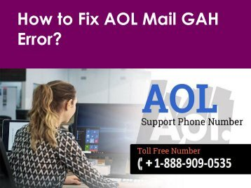 Fix AOL Mail GAH Error Call 1-888-909-0535 AOL Support