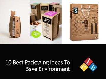 10 Best Packaging Ideas To Save Environment