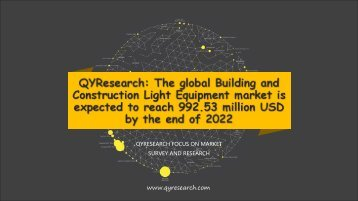 QYResearch: The global Building and Construction Light Equipment market is expected to reach 992.53 million USD by the end of 2022