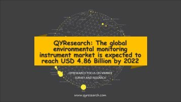QYResearch: The global environmental monitoring instrument market is expected to reach USD 4.86 Billion by 2022