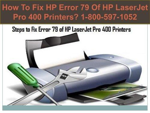 Call +1-800-597-1052 Fix HP Error Code 79   For HP Help