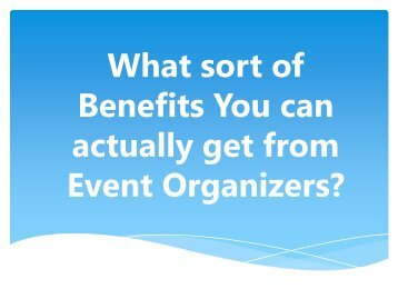 What-sort-of-Benefits-You-can-actually-get-from-Event-Organizers?