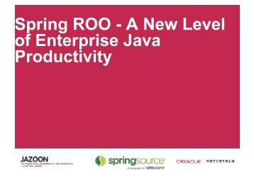 Spring ROO - A New Level of Enterprise Java Productivity - Jazoon