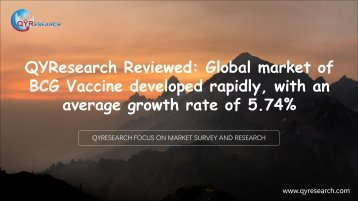 QYResearch Reviewed: Global market of BCG Vaccine developed rapidly, with an average growth rate of 5.74%