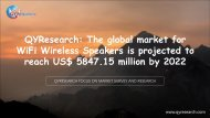 QYResearch: The global market for WiFi Wireless Speakers is projected to reach US$ 5847.15 million by 2022