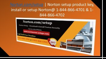 Norton Support - Norton.com/Setup | www.Norton.com/setup @ 1-844-866-4702