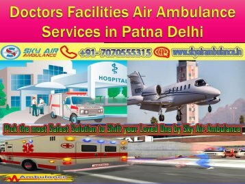 Doctors Facilities Air Ambulance Services in Patna Delhi