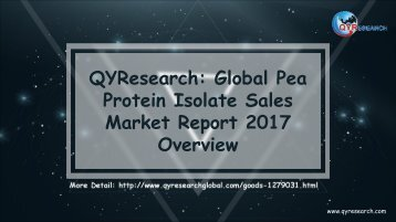 QYResearch: Global Pea Protein Isolate Sales Market Report 2017 Overview