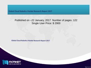 Global Cloud Robotics Market Research Report 2017