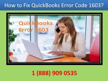 Call 1-888-909-0535 to fix  QuickBooks Error Code 1603