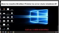 18002138289 Resolve Brother Printer in error state windows 8