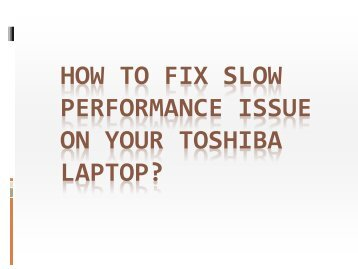 How to Fix Slow Performance Issue on Your Toshiba Laptop