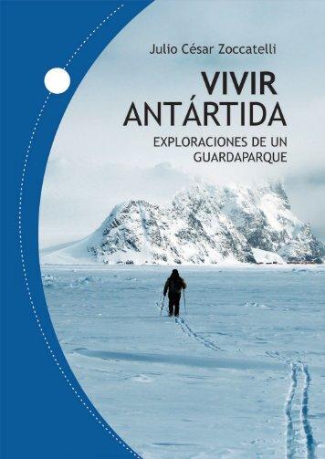 VIVIR ANTÁRTIDA - EXPLORACIONES DE UN GUARDAPARQUE