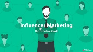 The Definitive Guide To Influencer Marketing