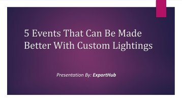 5 Events That Can Be Made Better With Custom Lightings