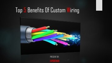 Top 5 Benefits Of Custom Wiring