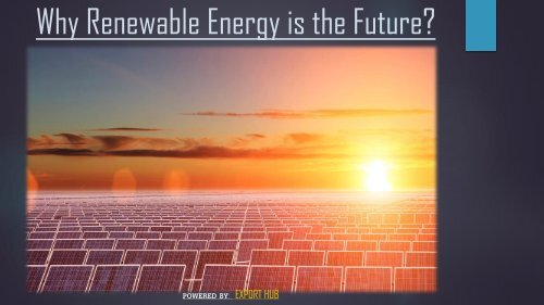 Why Renewable Energy is the Future?