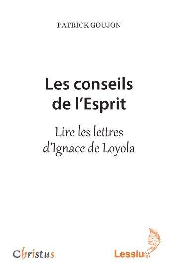 Les conseils de l'Esprit. Lire les lettres d'Ignace de Loyola