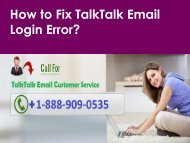 Fix TalkTalk Email Login Error Call 1-888-909-0535 TalkTalk Support