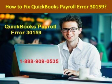 Call 1-888-909-0535 to Fix QuickBooks Payroll Error 30159