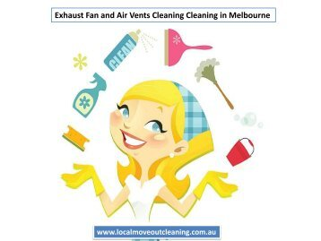 Exhaust Fan and Air Vents Cleaning in Melbourne
