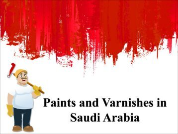 Paints and Varnishes in Saudi Arabia