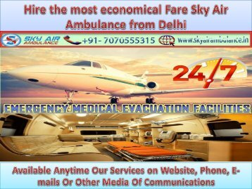 Hire the most economical Fare Sky Air Ambulance from Delhi