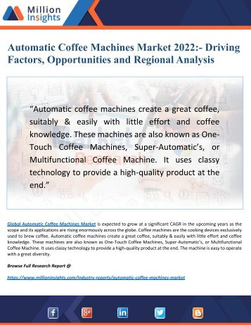 Automatic Coffee Machines Market (2017-2022) - Trends, Demands, Drivers and Region