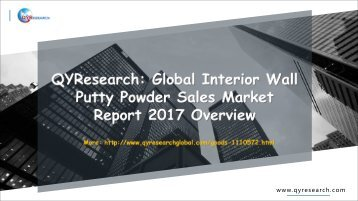 QYResearch: Global Interior Wall Putty Powder Sales Market Report 2017 Overview