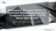 QYResearch: The global market for Reinforced thermoplastic pipes (RTP) is expected to reach about 7149 Million USD by 2022