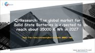 QYResearch: The global market for Solid State Batteries is expected to reach about 35000 K Wh in 2027