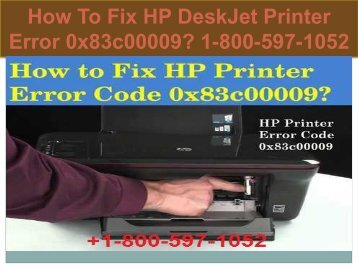 Call +1-800-597-1052 Fix HP DeskJet Printer Error 0x83c00009