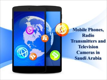 Mobile Phones, Radio Transmitters and Television Cameras in Saudi Arabia